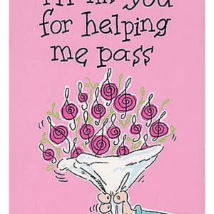 """Greeting Card """"Thank you for helping me pass"""""""